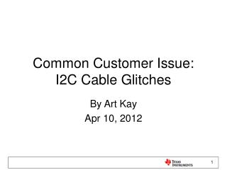 Common Customer Issue: I2C Cable Glitches