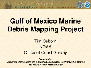 Tim Osborn NOAA Office of Coast Survey