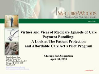 Virtues and Vices of Medicare Episode of Care Payment Bundling: A Look at The Patient Protection and Affordable Care Act