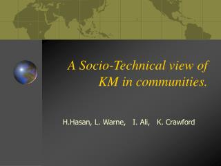 A Socio-Technical view of KM in communities.
