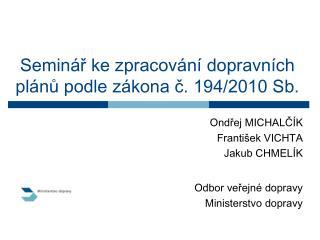 Seminář ke zpracování dopravních plánů podle zákona č. 194/2010 Sb.