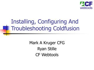 Installing, Configuring And Troubleshooting Coldfusion