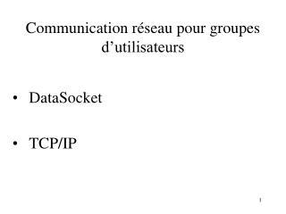 Communication réseau pour groupes d'utilisateurs