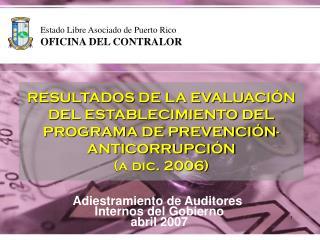 RESULTADOS DE LA EVALUACIÓN  DEL ESTABLECIMIENTO DEL  PROGRAMA DE PREVENCIÓN-ANTICORRUPCIÓN