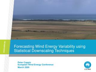 Forecasting Wind Energy Variability using Statistical Downscaling Techniques