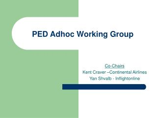 PED Adhoc Working Group