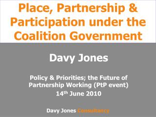 Place, Partnership & Participation under the Coalition Government