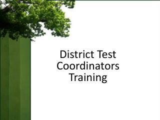District Test Coordinators  Training