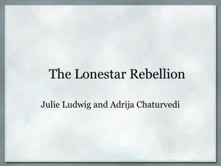 The Lonestar Rebellion