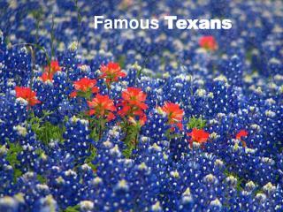 Famous  Texans