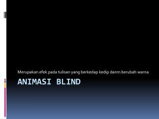 Animasi  Blind