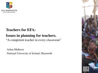 "Teachers for EFA: Issues in planning for teachers. ""A competent teacher in every classroom"""