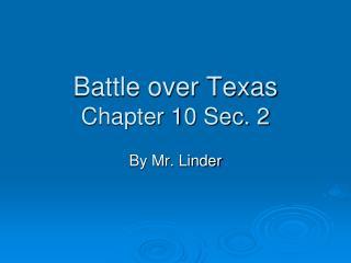 Battle over Texas Chapter 10 Sec. 2