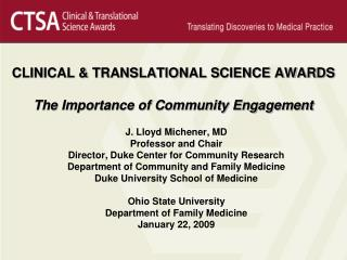 CLINICAL & TRANSLATIONAL SCIENCE AWARDS The Importance of Community Engagement