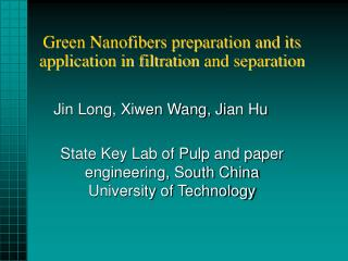 Green Nanofibers preparation and its application in filtration  and separation