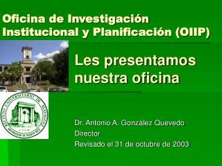 Oficina de Investigación Institucional y Planificación (OIIP)
