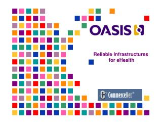 Reliable Infrastructures  for eHealth