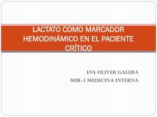 LACTATO COMO MARCADOR HEMODINÁMICO EN EL PACIENTE CRÍTICO