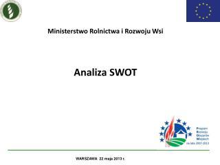 Ministerstwo Rolnictwa i Rozwoju Wsi Analiza SWOT
