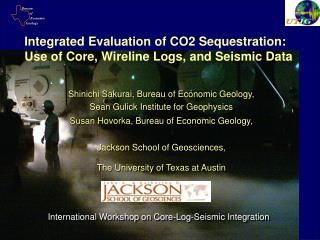 Integrated Evaluation of CO2 Sequestration: Use of Core, Wireline Logs, and Seismic Data