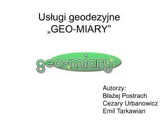 """Usługi geodezyjne """"GEO-MIARY"""""""