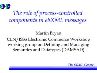 The role of process-controlled components in ebXML messages