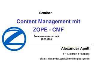 Content Management mit                           ZOPE - CMF