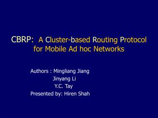 CBRP :   A  C luster- b ased  R outing  P rotocol for Mobile Ad hoc Networks