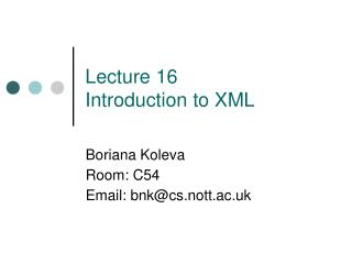Lecture 16 Introduction to XML