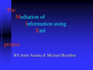 The M ediation of                     I nformation using X ml         project