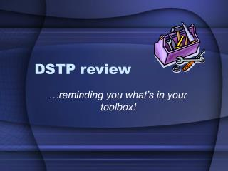 DSTP review