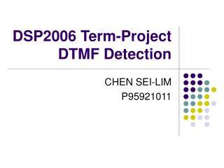 DSP2006 Term-Project DTMF Detection