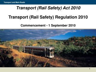 Transport (Rail Safety) Act 2010 Transport (Rail Safety) Regulation 2010