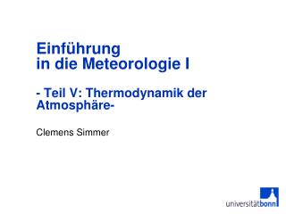 Einführung  in die Meteorologie I  - Teil V: Thermodynamik der Atmosphäre-