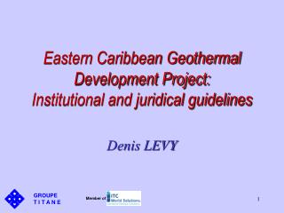 Eastern Caribbean Geothermal Development Project: Institutional and juridical guidelines