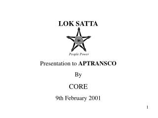 LOK SATTA Presentation to  APTRANSCO By  CORE 9th February 2001