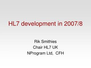 HL7 development in 2007/8