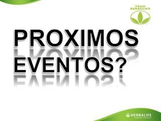 PROXIMOS EVENTOS?