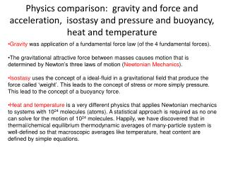 Gravity  was application of a fundamental force law (of the 4 fundamental forces).