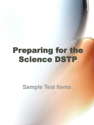 Preparing for the Science DSTP
