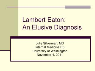 Lambert Eaton:  An Elusive Diagnosis