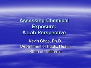 Assessing Chemical Exposure: A Lab Perspective
