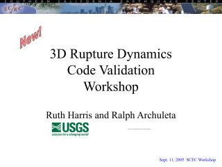 3D Rupture Dynamics  Code Validation  Workshop