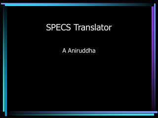 SPECS Translator
