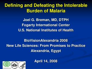 Defining and Defeating the Intolerable  Burden of Malaria