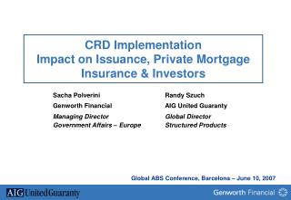 CRD Implementation  Impact on Issuance, Private Mortgage Insurance & Investors