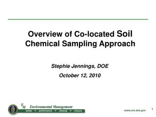 Overview of Co-located  Soil Chemical Sampling Approach