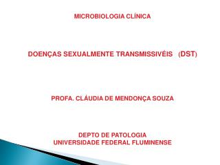MICROBIOLOGIA CL�NICA DOEN�AS SEXUALMENTE TRANSMISSIV�IS    ( DST )