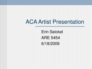 ACA Artist Presentation