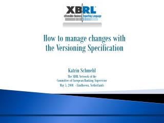 Katrin Schmehl The XBRL Network of the  Committee of European Banking Supervisor